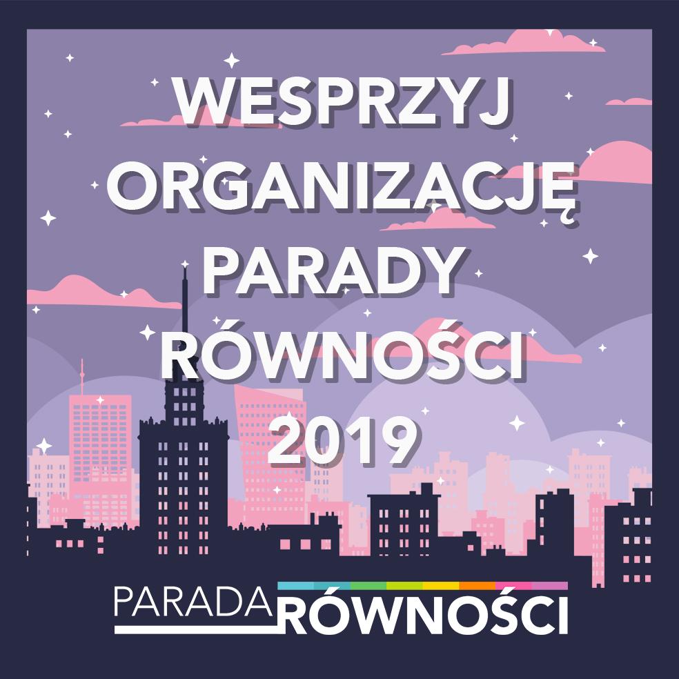 Wesprzyj organizację Parady Równości 2019